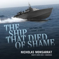 The Ship That Died of Shame - Nicholas Monsarrat