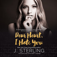 Dear Heart, I Hate You - J. Sterling