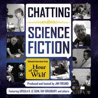 Chatting Science Fiction - Jim Freund
