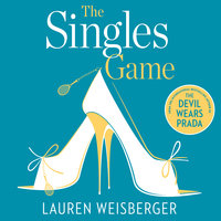 The Singles Game: Secrets and scandal, the smash hit read of the summer - Lauren Weisberger
