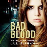 Bad Blood - Julie Shaw