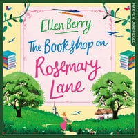 The Bookshop on Rosemary Lane: The feel-good read perfect for those long winter nights - Ellen Berry