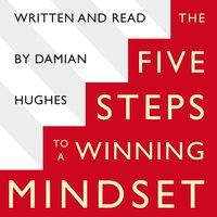 The Winning Mindset - Damian Hughes