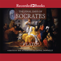 The Final Days of Socrates - Plato