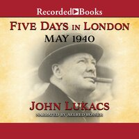 Five Days in London - John Lukacs