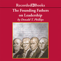 The Founding Fathers on Leadership - Donald T. Phillips