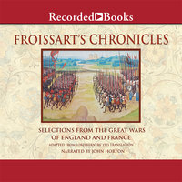 Froissart's Chronicles-Excerpts - Jean Froissart