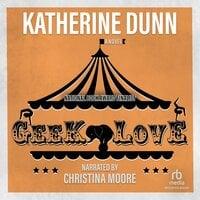 Geek Love - Katherine Dunn