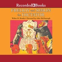 Freddy and Simon the Dictator - Walter R. Brooks