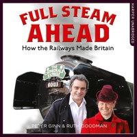 Full Steam Ahead - Peter Ginn,Ruth Goodman