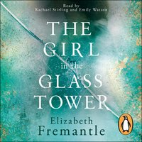 The Girl in the Glass Tower - E C Fremantle