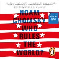 Who Rules the World?: Reframings - Noam Chomsky