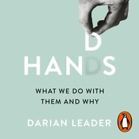 Hands: What We Do with Them – and Why - Darian Leader