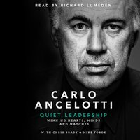 Quiet Leadership: Winning Hearts, Minds and Matches - Carlo Ancelotti