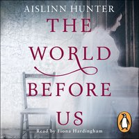 The World Before Us - Aislinn Hunter