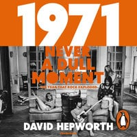 1971 - Never a Dull Moment - David Hepworth