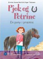 Pjok og Petrine 1 - En pony i præmie - Kirsten Sonne Harild