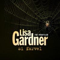 Si farvel - Lisa Gardner