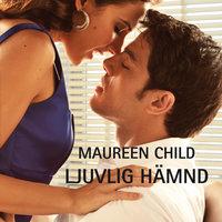 Ljuvlig hämnd - Maureen Child