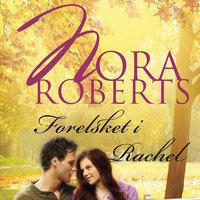 Forelsket i Rachel - Nora Roberts