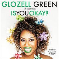 Is You Okay? - GloZell Green