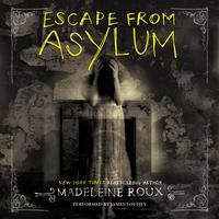 Escape from Asylum - Madeleine Roux