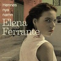 Hennes nya namn - Elena Ferrante