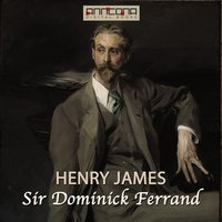 Sir Dominick Ferrand - Henry James