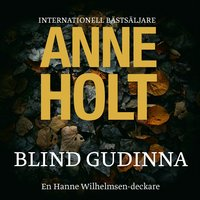 Blind gudinna - Anne Holt