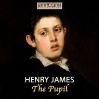 The Pupil - Henry James