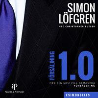 Försäljning 1.0 - För dig som vill bemästra försäljning - Simon Löfgren