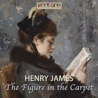 The Figure in the Carpet - Henry James