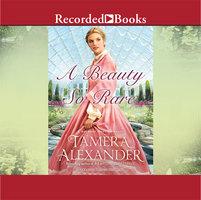A Beauty So Rare - Tamera Alexander