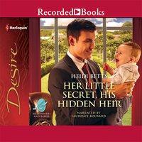 Her Little Secret, His Hidden Heir - Heidi Betts