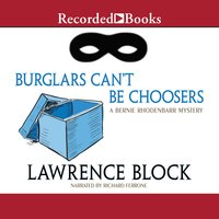 Burglars Can't Be Choosers - Lawrence Block