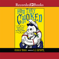 How They Choked - Georgia Bragg