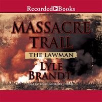 The Lawman: Massacre Trail - Lyle Brandt