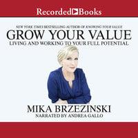 Grow Your Value - Mika Brzezinski