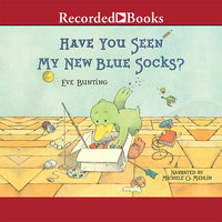 Have You Seen My New Blue Socks? - Eve Bunting