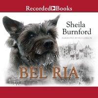 Bel Ria - Sheila Burnford
