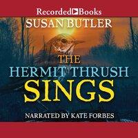 The Hermit Thrush Sings - Susan Butler