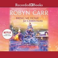 Bring Me Home for Christmas - Robyn Carr