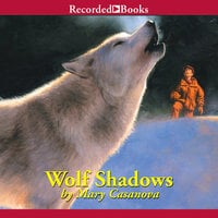 Wolf Shadows - Mary Casanova
