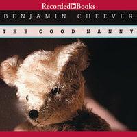 The Good Nanny - Ben Cheever