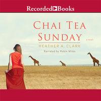 Chai Tea Sunday - Heather A. Clark