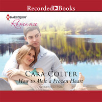 How to Melt a Frozen Heart - Cara Colter