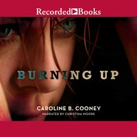 Burning Up - Caroline B. Cooney