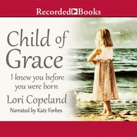 Child of Grace - Lori Copeland