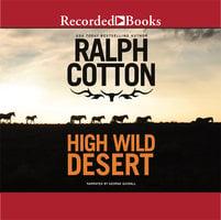 High Wild Desert - Ralph Cotton