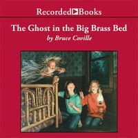 The Ghost in the Big Brass Bed - Bruce Coville